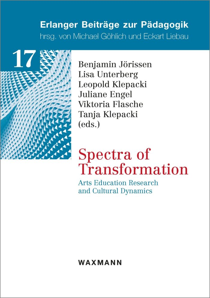 Spectra of Transformation. Arts Education Research and Cultural Dynamics.